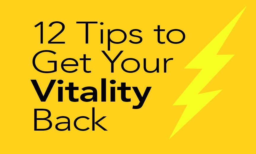 12 tips to get your vitality back