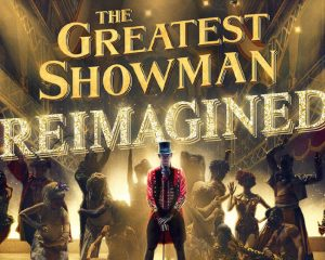 "Sweepstakes Alert:  Enter for a Chance to Win ""The Greatest Showman – Reimagined"" Now!"