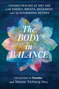 The Body in Balance: Qigong Healing at Any Age with Energy, Breath, Movement and 50 Nourishing Recipes